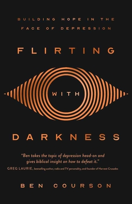 Flirting with Darkness: Building Hope in the Face of Depression Cover Image