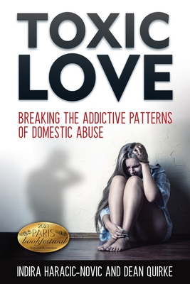 Toxic Love: Breaking the Addictive Patterns of Domestic Abuse Cover Image