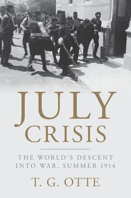 July Crisis: The World's Descent Into War, Summer 1914 Cover Image