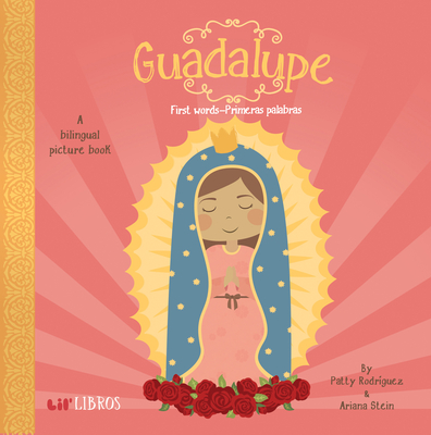 Guadalupe: First Words-Primeras Palabras: First Words - Primeras Palabras Cover Image