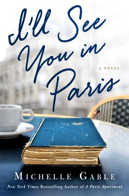 I'll See You in Paris: A Novel Cover Image