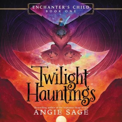 Enchanter's Child, Book One: Twilight Hauntings Lib/E Cover Image
