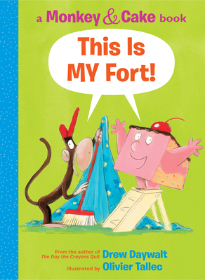 This Is MY Fort! (Monkey and Cake)  Cover Image