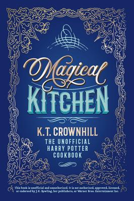 Magical Kitchen: The Unofficial Harry Potter Cookbook Cover Image