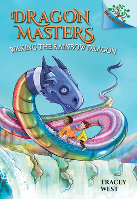 Waking the Rainbow Dragon: A Branches Book (Dragon Masters #10) (Library Edition) Cover Image