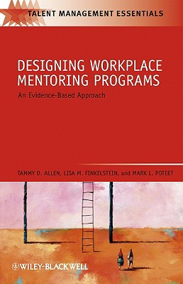 Designing Workplace Mentoring Programs: An Evidence-Based Approach (Talent Management Essentials #23) Cover Image