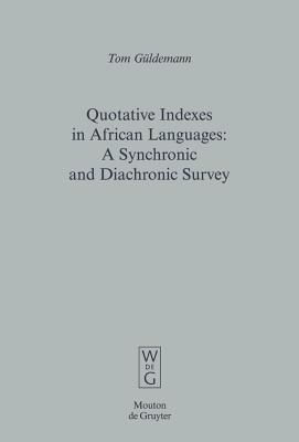 Quotative Indexes in African Languages (Empirical Approaches to Language Typology [Ealt] #34) Cover Image
