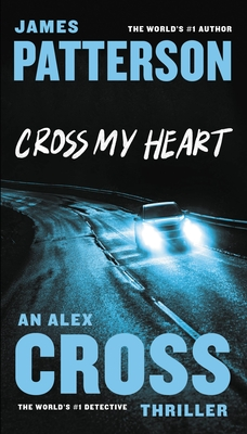 Cross My Heart (Alex Cross #19) Cover Image