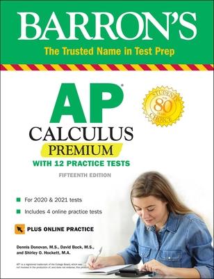 AP Calculus Premium: With 12 Practice Tests (Barron's Test Prep) Cover Image