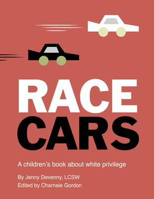 Race Cars: A children's book about white privilege Cover Image