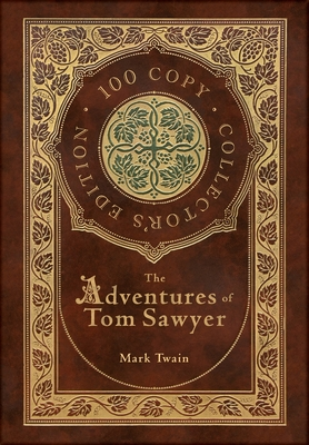 The Adventures of Tom Sawyer (100 Copy Collector's Edition) Cover Image