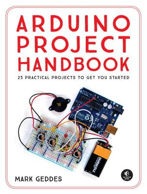 Arduino Project Handbook: 25 Practical Projects to Get You Started Cover Image