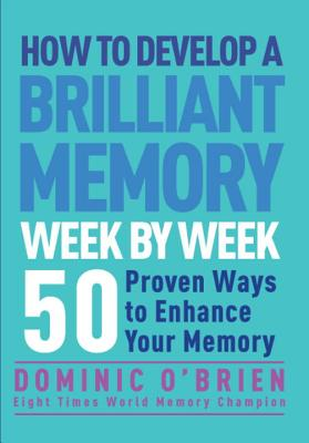 How to Develop a Brilliant Memory Week by Week Cover
