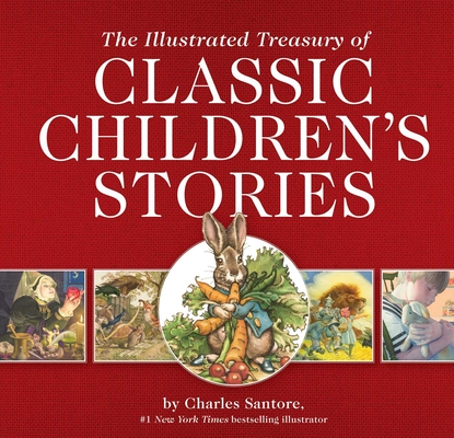 The Illustrated Treasury of Classic Children's Stories (The Classic Edition) Cover Image
