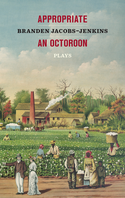 Appropriate/An Octoroon: Plays Cover Image
