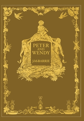 Cover for Peter and Wendy or Peter Pan (Wisehouse Classics Anniversary Edition of 1911 - with 13 original illustrations)