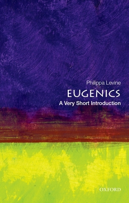 Eugenics: A Very Short Introduction (Very Short Introductions) Cover Image