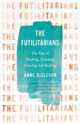 The Futilitarians: Our Year of Thinking, Drinking, Grieving, and Reading Cover Image