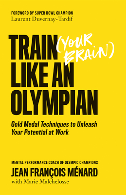 Cover for Train (Your Brain) Like an Olympian
