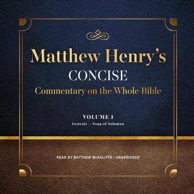 Matthew Henry's Concise Commentary on the Whole Bible, Vol. 1: Genesis-Isaiah Cover Image