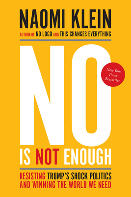 cover for No Is Not Enough: Resisting Trump's Shock Politics and Winning the World We Need