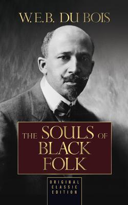The Souls of Black Folk (Original Classic Edition) Cover Image