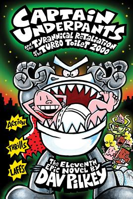 Captain Underpants and the Tyrannical Retaliation of the Turbo Toilet 2000 Cover