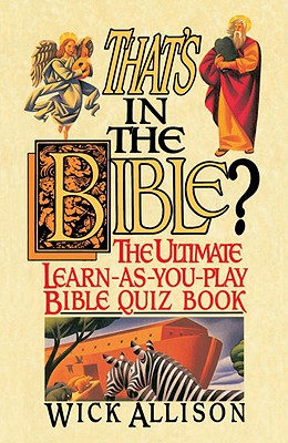 That's in the Bible?: The Ultimate Learn-As-You-Play Bible Quizbook Cover Image