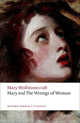 Mary and the Wrongs of Woman (Oxford World's Classics) Cover Image