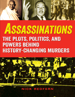 Assassinations: The Plots, Politics, and Powers Behind History-Changing Murders Cover Image