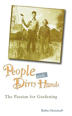 People with Dirty Hands: The Passion for Gardening Cover Image