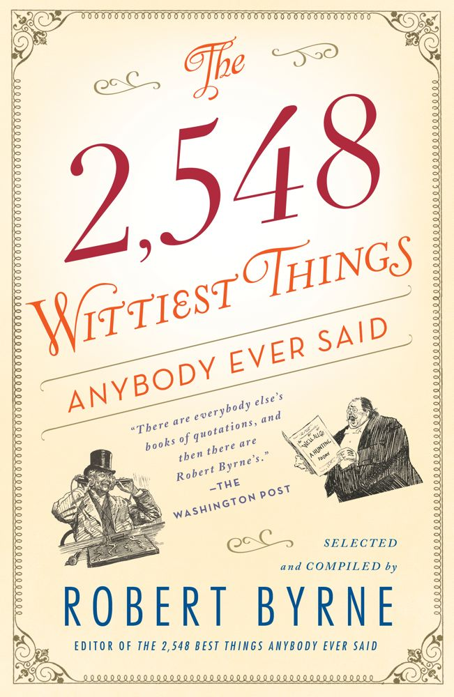 The 2,548 Wittiest Things Anybody Ever Said Cover Image