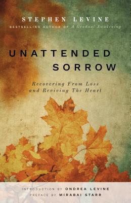 Unattended Sorrow: Recovering from Loss and Reviving the Heart Cover Image