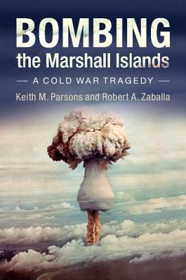 Bombing the Marshall Islands: A Cold War Tragedy Cover Image