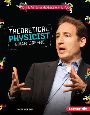 Cover for Theoretical Physicist Brian Greene (Stem Trailblazer Bios)