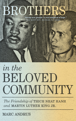 Brothers in the Beloved Community: The Friendship of Thich Nhat Hanh and Martin Luther King Jr. cover