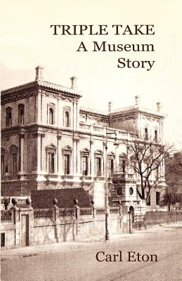Triple Take: A Museum Story Cover Image