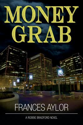 Money Grab (Robbie Bradford Novel #1) Cover Image