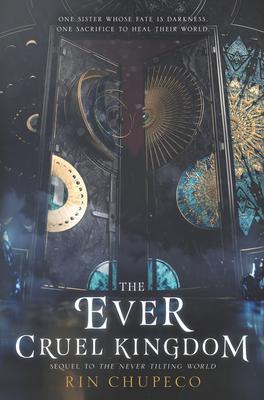 The Ever Cruel Kingdom (Never Tilting World #2) Cover Image