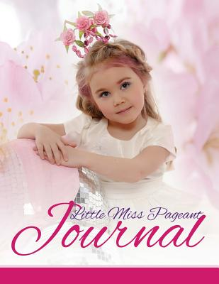 Little Miss Pageant Journal Cover Image