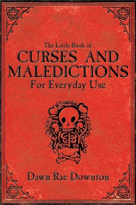 The Little Book of Curses and Maledictions for Everyday Use Cover Image