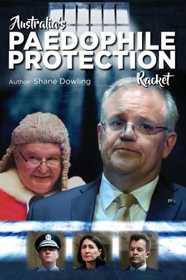Australia's Paedophile Protection Racket Cover Image