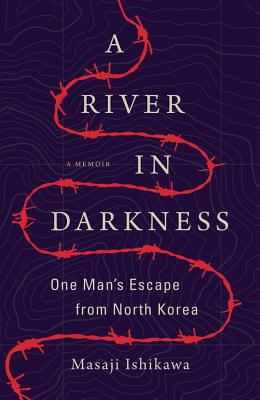 A River in Darkness: One Man's Escape from North Korea Cover Image