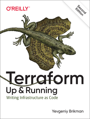 Terraform: Up & Running: Writing Infrastructure as Code Cover Image
