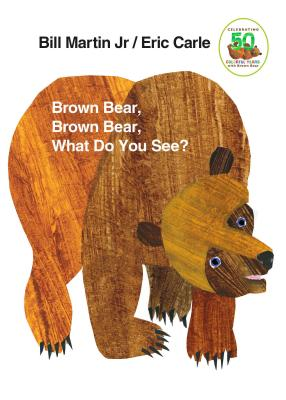 Brown Bear, Brown Bear, What Do You See?: 50th Anniversary Edition (Brown Bear and Friends) Cover Image