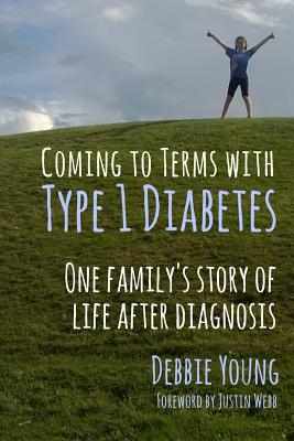 Coming To Terms With Type 1 Diabetes: One Family's Story of Life After Diagnosis Cover Image