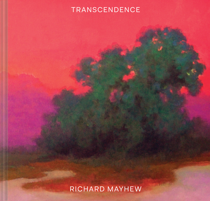 Transcendence: (American Landscape Painting, Painter Richard Mayhew Art Book) Cover Image