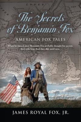 The Secrets of Benjamin Fox: American Fox Tales Cover Image