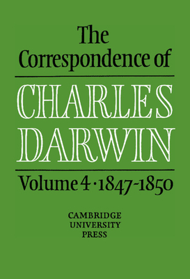 The Correspondence of Charles Darwin: Volume 4, 1847-1850 Cover Image