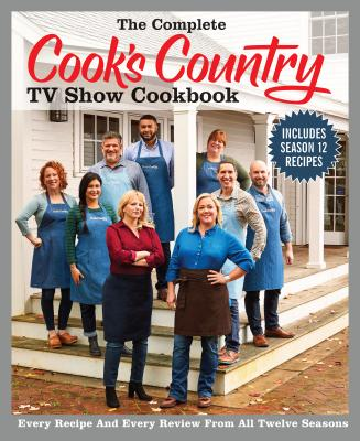 The Complete Cook's Country TV Show Cookbook Season 12: Every Recipe and Every Review from all Twelve Seasons Cover Image